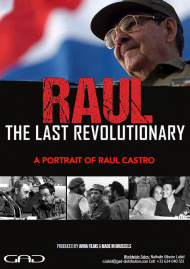 Poster of Raùl Castro : The Last Revolutionary