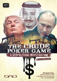 Poster of The Crude Poker Game - A geopolitical investigation