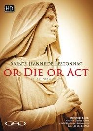 Poster of Sainte Jeanne of Lestonnac - Or die or act